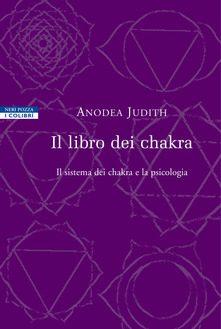Il libro dei Chakra. Il sistema dei chakra e la psicologia – Recensione